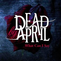 photo-Dead-By-April-single-What-I-Can-Say-2009-cover